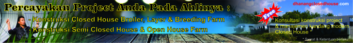 Dhanang Closed House - Untuk project Closed House Broiler, Later, dan Breding Farm, Semi Closed House, Open House, percayakan pada ahlinya.